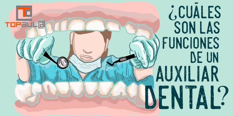 ¿Cuáles son las funciones de un auxiliar dental? - www.topaulasalud.com