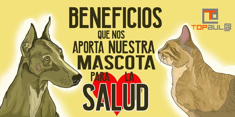 ¿Qué beneficios nos aporta nuestra mascota para la salud? - www.topaulasalud.com