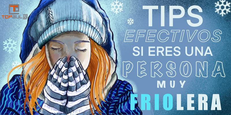 Tips efectivos si eres una persona muy friolera - www.topaulasalud.com